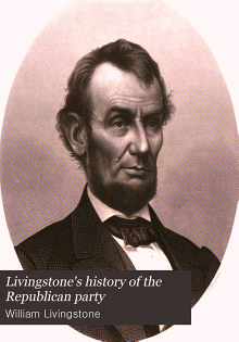 Livingstone s History of the Republican Party PDF