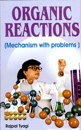 Organic Reactions  Mechanism With Problems PDF