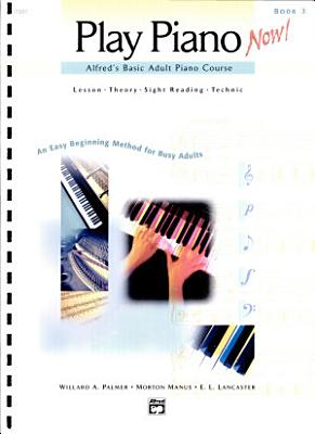 Alfred s Basic Adult Play Piano Now  Book 2 PDF