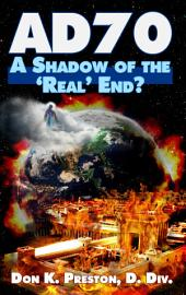 "AD 70: A Shadow of the ""Real"" End?"