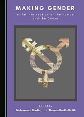 Making Gender in the Intersection of the Human and the Divine