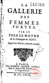 La Gallerie des femmes fortes par le Père Le Moyne,...