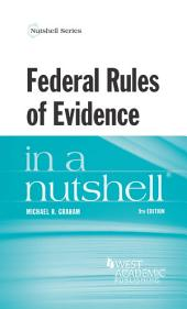 Federal Rules of Evidence in a Nutshell, 9th: Edition 9