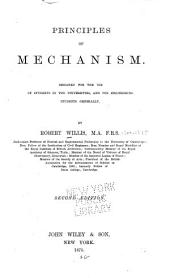 Principles of Mechanism: Designed for the Use of Students in the Universities and for Engineering Students Generally