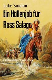 Ein Höllenjob für Ross Salago: Cassiopeiapress Western
