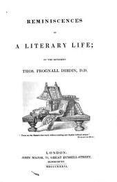 Reminiscences of a Literary Life: Volume 1