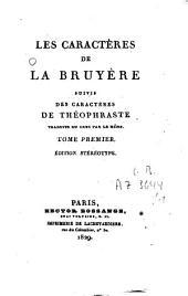 Les caractères de La Bruyère: Suivis des Caractères de Théophraste, Volume1