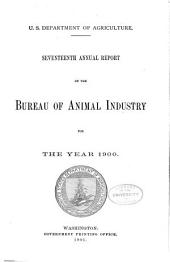 Annual Report of the Bureau of Animal Industry for the Year ...: Volume 17