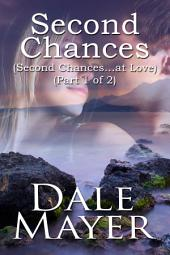 Second Chances (Book 1 of 2) (Romantic Suspense Free)