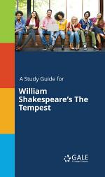 A Study Guide for William Shakespeare's The Tempest