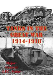 Tanks In The Great War, 1914-1918 [Illustrated Edition]