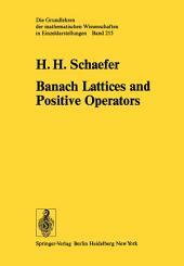 Banach Lattices and Positive Operators