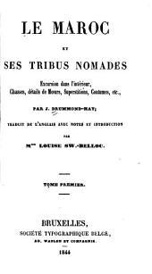 Le Maroc et ses tribus nomades: Excursions dans l'intérieur, chasses, détails de moeurs, superstitions, coutumes, etc