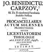 Actum solennem promotionis septem licentiarorum theologiae ad d. XXIV. et XXV. Augusti ... celebrandum intimat