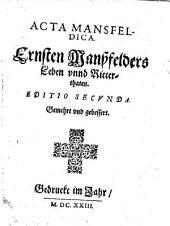 Acta Mansfeldica: Ernsten Manßfelders Leben vnnd Ritterthaten