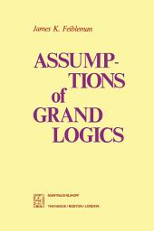 Assumptions of Grand Logics