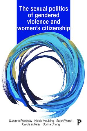 Sexual Politics of Gendered Violence and Women s Citizenship PDF