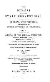 The Debates in the Several State Conventions on the Adoption of the Federal Constitution, as Recommended by the General Convention at Philadelphia in 1787: Volume 2
