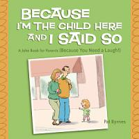 Because I m the Child Here and I Said So PDF