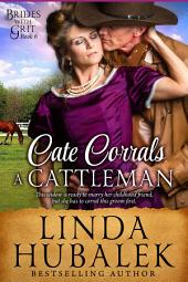 Cate Corraled a Cattleman: A Historical Western Romance