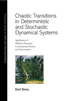 Chaotic Transitions in Deterministic and Stochastic Dynamical Systems PDF