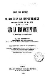 Priviléges et hypothèques: commentaire de la Loi du 23 mars 1855 Sur la Transcription en matière hypothécaire