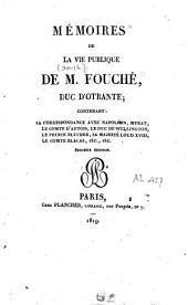 Mémoires de la vie publique de M. Fouché, duc d'Otrante, contenant sa correspondance avec Napoléon, Murat