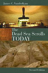 The Dead Sea Scrolls Today, Rev. Ed