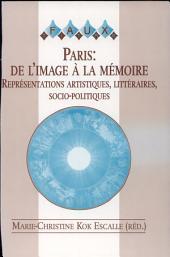 Paris, de l'image à la mémoire: représentations artistiques, littéraires, socio-politiques