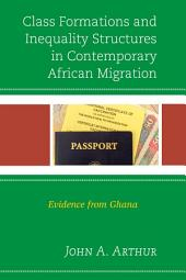 Class Formations and Inequality Structures in Contemporary African Migration: Evidence from Ghana