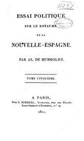 Essai politique sur le royaume de la Nouvelle-Espagne: Volume5