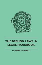 The Brehon Laws: A Legal Handbook