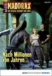Maddrax - Folge 305: Nach Millionen von Jahren