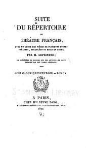 Suite du Répertoire du Théâtre Français: Opéras-comiques en prose I-XIV