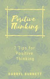 Positive Thinking: 7 Tips for Positive Thinking