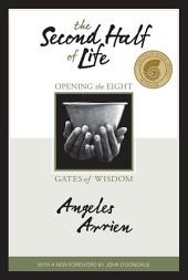 The Second Half of Life: Opening the Eight Gates of Wisdom