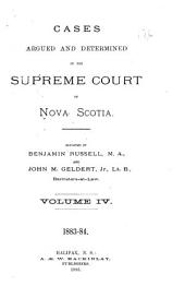 The Nova Scotia Reports ...: Containing Reports of Cases Argued and Determined in the Supreme Court of Nova Scotia ..., Volume 16