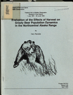 Evaluation of the Effects of Harvest on Grizzly Bear Population Dynamics in the Northcentral Alaska Range PDF