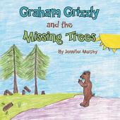 Graham Grizzly and the Missing Trees