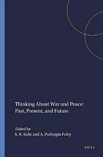 Thinking About War and Peace  Past  Present  and Future Book