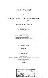 The Works of Anna Laetitia Barbauld: In Two Volumes, Volume 1
