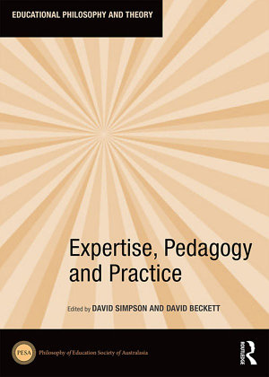 Expertise, Pedagogy and Practice