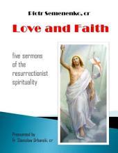 Love and Faith: Five Sermons of the Resurrectionist Spirituality