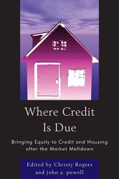 Where Credit is Due: Bringing Equity to Credit and Housing After the Market Meltdown