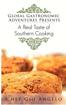 Global Gastronomic Adventures Presents  A Real Taste of Southern Cooking