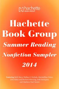 Hachette Book Group Summer Reading Nonfiction Sampler 2014 Book