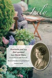 Lily: Heartache and joy that spanned two World Wars.