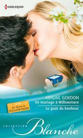 Un mariage à Willowmere - Le goût du bonheur: T3&4 - Les secrets de Willowmere