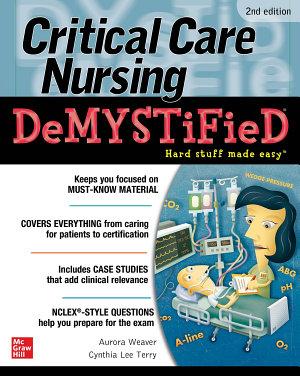 Critical Care Nursing DeMYSTiFieD  2e