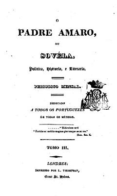 O padre amaro  ou Sov  la  politica  historica  e literaria  ed  by J J  Ferreira de Freitas    With  Appendice